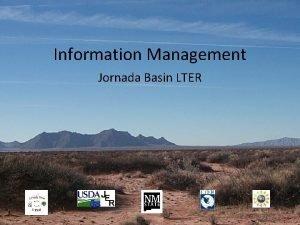 Information Management Jornada Basin LTER Jornada Information management