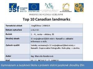 Top 10 Canadian landmarks Tematick oblast Anglitina CANADA