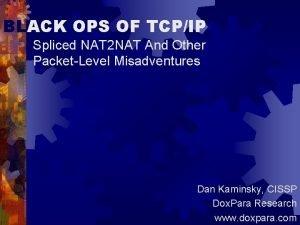 BLACK OPS OF TCPIP Spliced NAT 2 NAT