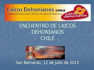 ENCUENTRO DE LAICOS DEHONIANOS CHILE San Bernardo 12