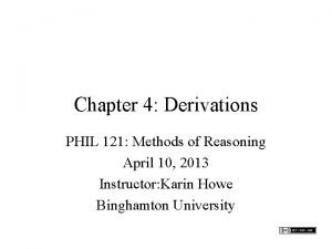 Chapter 4 Derivations PHIL 121 Methods of Reasoning