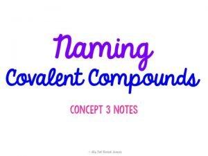 Covalent Compounds Covalent bond bond that results between
