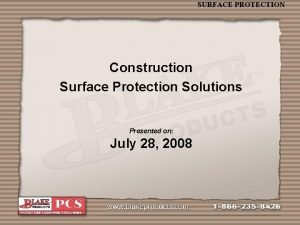 SURFACE PROTECTION Construction Surface Protection Solutions Presented on
