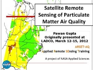 Satellite Remote Sensing of Particulate Matter Air Quality