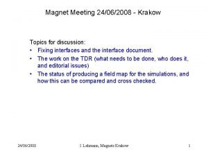 Magnet Meeting 24062008 Krakow Topics for discussion Fixing