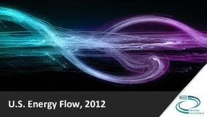 U S Energy Flow 2012 U S Energy
