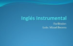 Ingls Instrumental Facilitador Lcdo Mizael Becerra Cognates Cognados