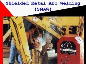 Shielded Metal Arc Welding SMAW Welding Most economical