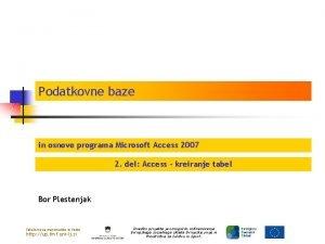 Podatkovne baze in osnove programa Microsoft Access 2007