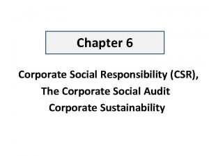 Chapter 6 Corporate Social Responsibility CSR The Corporate