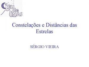 Constelaes e Distncias das Estrelas SRGIO VIEIRA Lendas