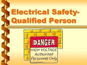 Electrical Safety Qualified Person Energized exposed electrical parts