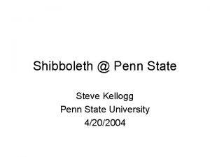 Shibboleth Penn State Steve Kellogg Penn State University
