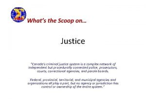 Whats the Scoop on Justice Canadas criminal justice