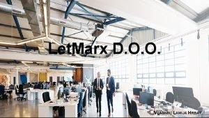 Let Marx D O O VLASNIK LAMIJA HRBAT