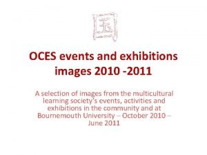 OCES events and exhibitions images 2010 2011 A