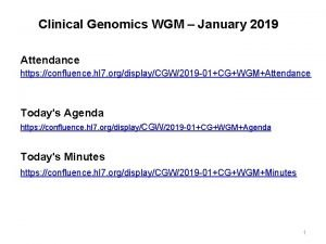 Clinical Genomics WGM January 2019 Attendance https confluence
