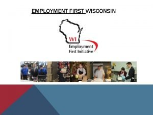EMPLOYMENT FIRST WISCONSIN SO WHAT IS EMPLOYMENT FIRST
