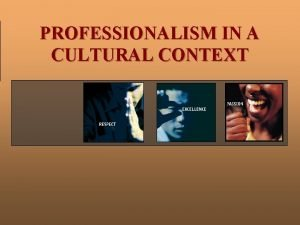 PROFESSIONALISM IN A CULTURAL CONTEXT CULTURAL INFLUENCES ON