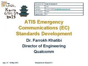 Document No GSC 17 PLEN57 Source ATIS Contact