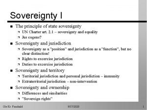 Sovereignty I n The principle of state sovereignty