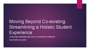 Moving Beyond Coexisting Streamlining a Holistic Student Experience