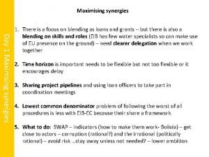 Maximising synergies Day 1 Maximsing synergies 1 There