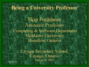 Being a University Professor Skip Poehlman Associate Professor