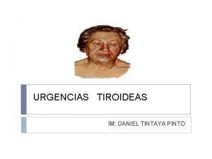URGENCIAS TIROIDEAS IM DANIEL TINTAYA PINTO PATOLOGIA TIRODEAS