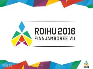 roihu 2016 fi ROIHU FINNJAMBOREE 2016 Bygglger 15