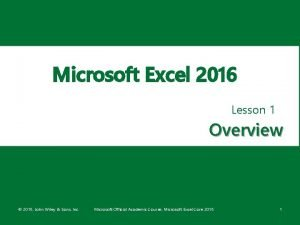 Microsoft Excel 2016 Lesson 1 Overview 2016 John