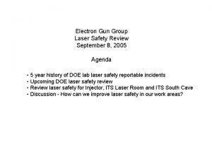 Electron Gun Group Laser Safety Review September 8