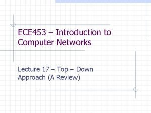 ECE 453 Introduction to Computer Networks Lecture 17