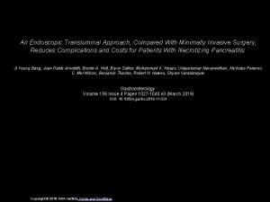 An Endoscopic Transluminal Approach Compared With Minimally Invasive