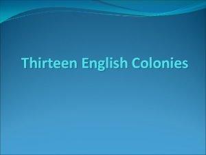 Thirteen English Colonies New England Colonies Massachusetts Connecticut