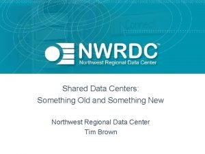 Shared Data Centers Something Old and Something New