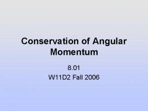 Conservation of Angular Momentum 8 01 W 11
