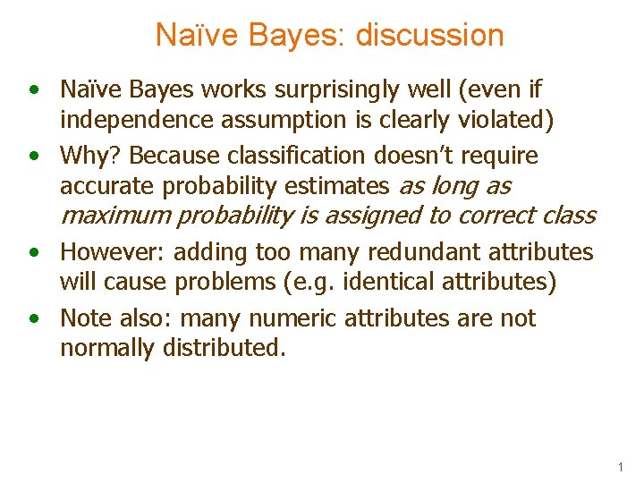 Nave Bayes discussion Nave Bayes works surprisingly well