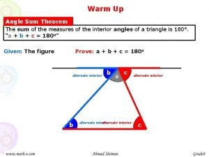 Warm Up Angle Sum Theorem The sum of