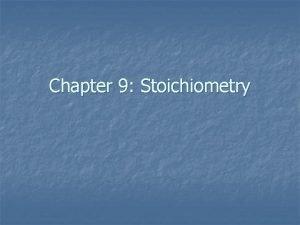 Chapter 9 Stoichiometry 9 1 Mole to Mole