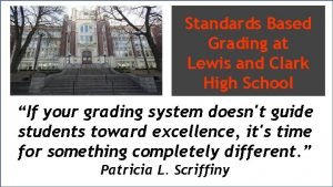 Standards Based Grading at Lewis and Clark High