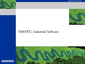 Automation and Drives SIMATIC Industrial Software Automation and