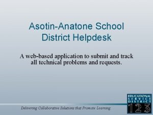 AsotinAnatone School District Helpdesk A webbased application to