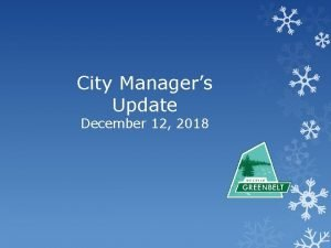City Managers Update December 12 2018 City Managers