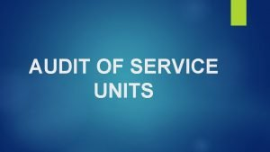 AUDIT OF SERVICE UNITS AUDIT OF BANKING COMPANIES