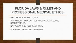 FLORIDA LAWS RULES AND PROFESSIONAL MEDICAL ETHICS WALTER