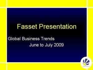 Fasset Presentation Global Business Trends June to July