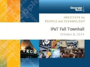 IPa T Fall Townhall October 8 2014 IPa