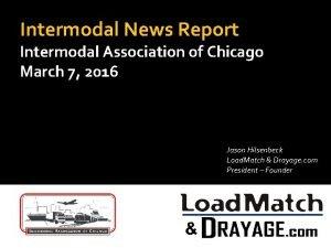Intermodal News Report Intermodal Association of Chicago March