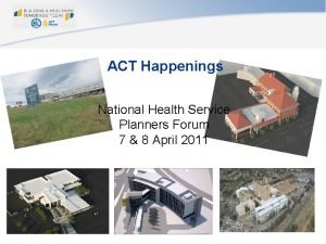 ACT Happenings National Health Service Planners Forum 7